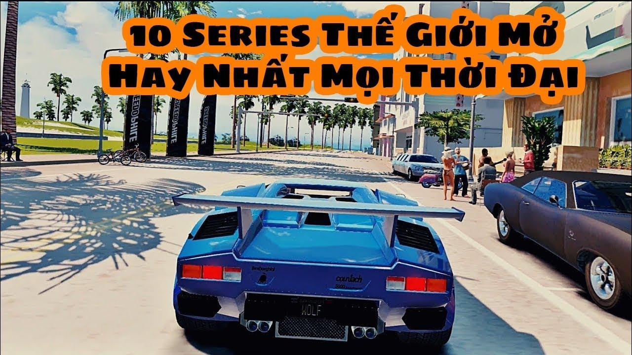 Top 10 Series Game Thế Giới Mở Hay Nhất Mọi Thời Đại Cho PC