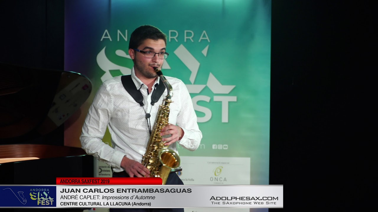 Andorra SaxFest 2019 1st Round   Juan Carlos Entrambasaguas   Impressions d´Automne by Andre Caplet