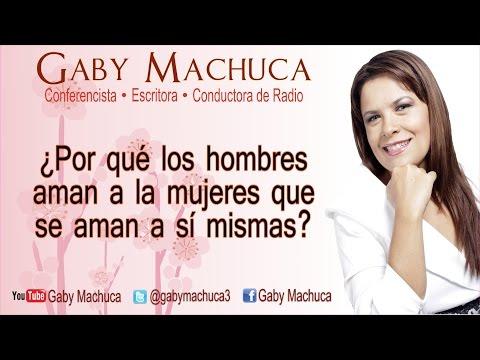 ¿Por qué los hombres aman a la mujeres que se aman a sí mismas? con Gaby Machuca mp3
