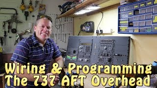 Wiring & Programming the 737 AFT Overhead