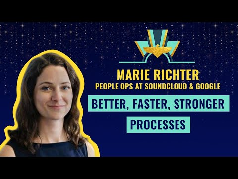 """""""Better, faster, stronger processes"""" by Marie Richter, former People Ops at Soundcloud & Google"""
