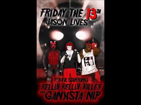 Friday the 13th - Part 6, Jason Lives, by BKB starring RelliK RelliK KilleR and Ganxsta NIP