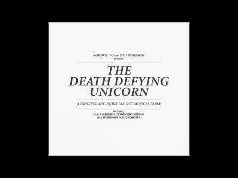 Motorpsycho & Ståle Storløkken  The Death Defying Unicorn 2012 Full Album