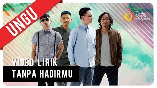 Video UNGU - Tanpa Hadirmu | Video Lirik download MP3, 3GP, MP4, WEBM, AVI, FLV Agustus 2017