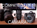 Qué objetivo es compatible con cada cámara