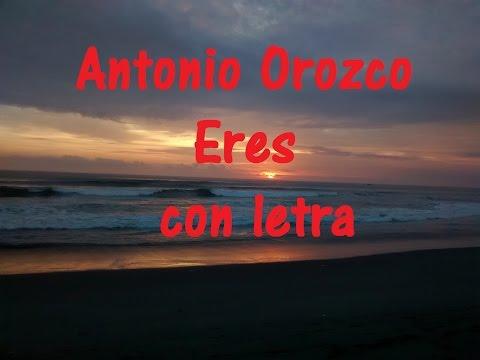 Antonio Orozco   Eres con letra ♫ Videos Lyrics HD ♫