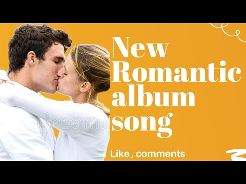 Romantic love' suggestions in your life new romantic lovely song 2018