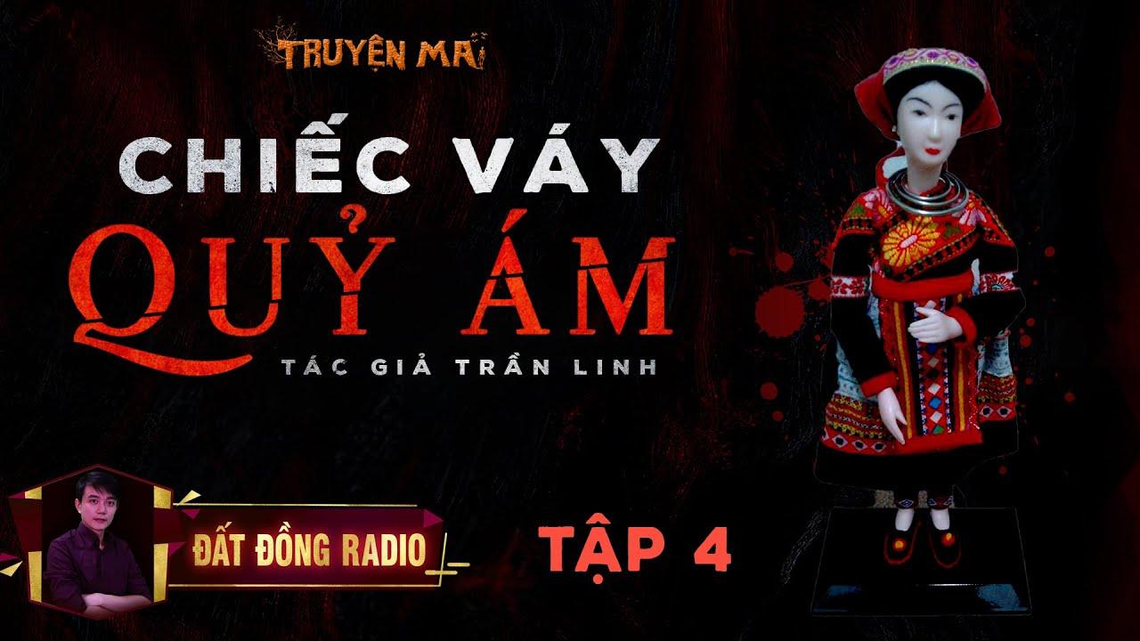 Chiếc Váy Quỷ Ám - Tập 4/6   Truyện Ma Dân Gian hay   Nguyễn Huy   TG
