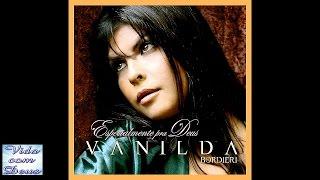 Vanilda Bordieri - Não Vou Parar de Louvor