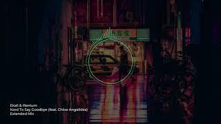 Ekali Illenium Hard To Say Goodbye feat. Chloe Angelidas Extended Mix.mp3
