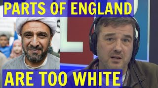 Parts of ENGLAND are TOO WHITE Claims MUSLIM Caller - LBC