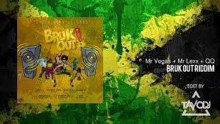 Mr Vegas, Mr Lexx Ft QQ - Bruk Out Riddim (TavoDJ Edit)