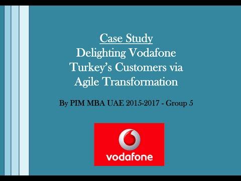 Case Study : Delighting Vodafone TR Customers Via Agile Transformation   MBA 510 GROUP 05 PIM UAE 20