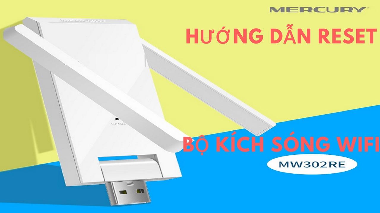 hướng dẫn reset Bộ kích sóng wifi Mercury MW302RE | Dailyphukien.com.vn