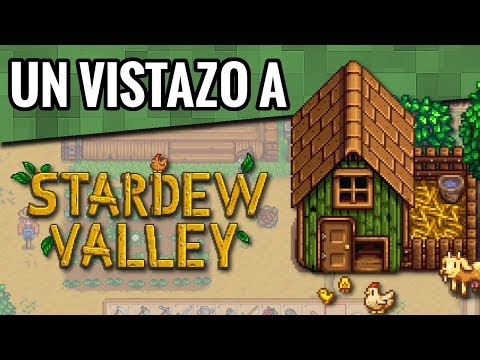 Un vistazo a Stardew Valley