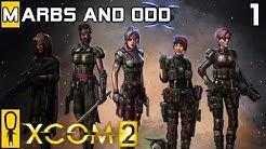 XCOM 2 - Marbs and Odd XCOM 2 Co-Op - Let's Play - Part 1 Gatecrasher [Legend Ironman]