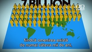 E adevărat 21 - Creșterea populației - mii sau milioane de ani?
