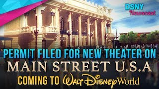 New Permit Filed for Main Street USA Theater Coming to Walt Disney World - Disney News - 9/3/17