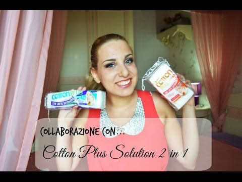 Collaborazione Cotton Plus Solution 2 in 1 ♥ ChiaraMakeUPassion ♥