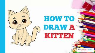 How to Draw a Kitten in a Few Easy Steps: Drawing Tutorial for Kids and Beginners