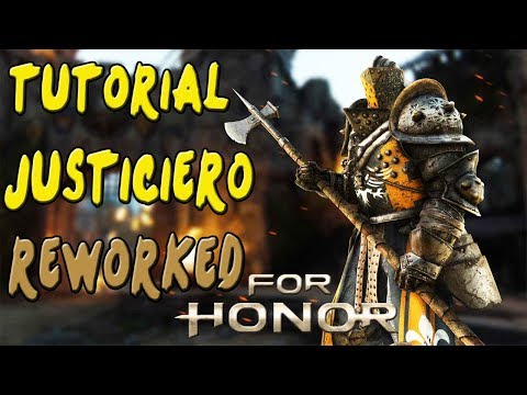 FOR HONOR | GUIA TUTORIAL CABALLERO JUSTICIERO REWORKED | COMBOS Y TRUCOS | GAMEPLAY ESPAÑOL