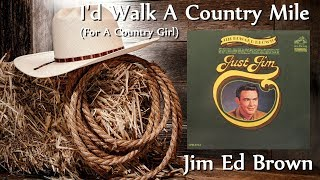 Watch Jim Ed Brown Id Walk A Country Mile for A Country Girl video