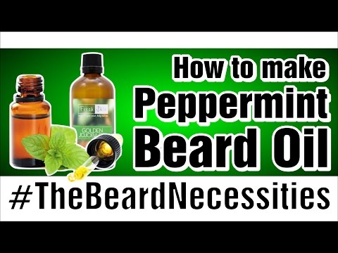 How To: Make Your Own Peppermint Beard Oil *READ THE DESCRIPTION!!!* | The Beardnecessities | Ep.6 |