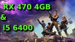 FortNite Benchmarks - RX 470 4GB & i5 6400 (Epic/ High/ Low Graphics)