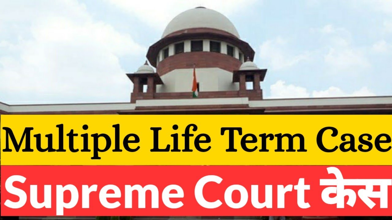 Muthuramalingam vs State   Multiple Life Imprisonment to Run Concurrently - Supreme Court