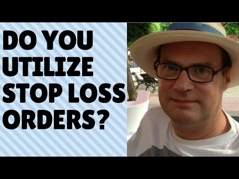 Do you make use of stop loss orders?
