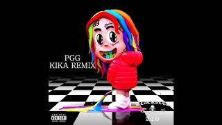 PGG - Kika - Tekahi 6ix9ine Kika Remix