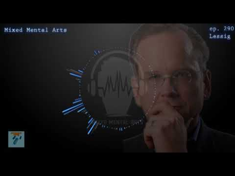 Mixed Mental Arts, Knowledge Bomb: Lawrence Lessig - Equality of Citizens, ep. 290