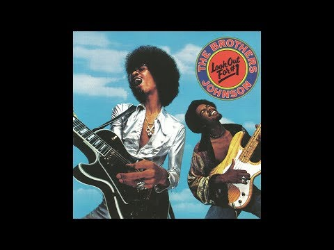 (Full Album, 1976) The Brothers Johnson - Look Out For #1 [HQ]