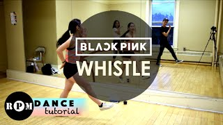 "BLACKPINK ""Whistle"" Dance Tutorial (Pre-Chorus, Chorus)"