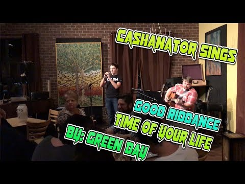 Cashanator Sings: Good Riddance (Time of your Life) by Green Day | Coffee House Performance
