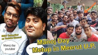 A Meetup With  Manoj Day  in Meerut Cant  U.P  happiness moment