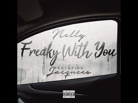 Nelly - Freaky With You (Lyrics)  Feat. Jacquees