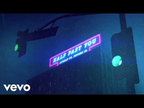 ayokay - Half Past You (Official Audio) ft. Future Jr.
