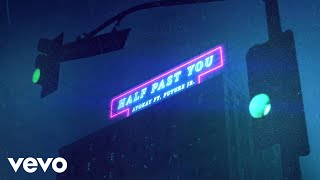 Download lagu ayokay Half Past You ft Future Jr