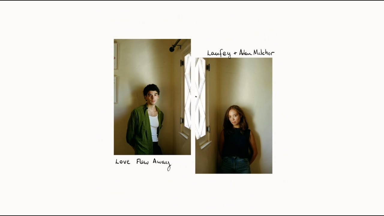 DOWNLOAD Love Flew Away – Laufey & Adam Melchor (Official Audio) Mp3 song