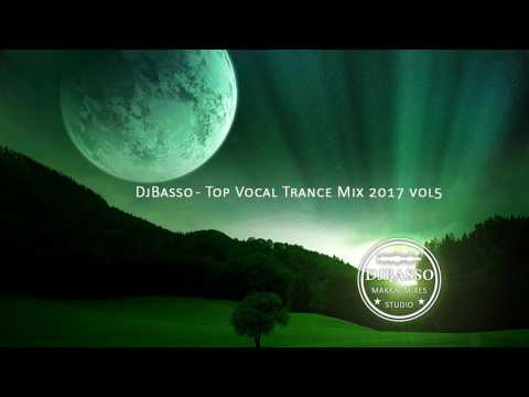 DjBasso - Top Vocal Trance Mix 2017 vol5