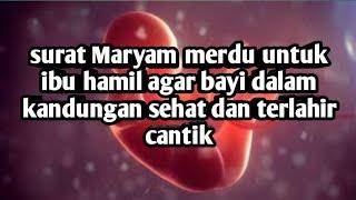 Surat Maryam merdu untuk ibu hamil agar bayi sehat dan terlahir cantik