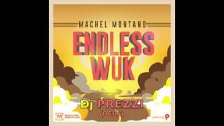 MACHEL MONTANO - ENDLESS WUK (DJ PREZZI REfIx)