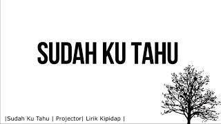 Download Projector Band - Sudah ku tahu