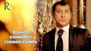 Dilshod Rahmonov - Chaman ichinda   Дилшод Рахмонов - Чаман ичинда