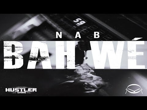 NAB - Bah Wé (Clip Officiel)