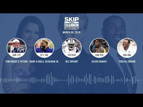 UNDISPUTED Audio Podcast (3.30.18) with Skip Bayless, Shannon Sharpe, Joy Taylor | UNDISPUTED