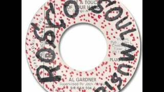 Al Gardner - Just A Touch Of Your Hand