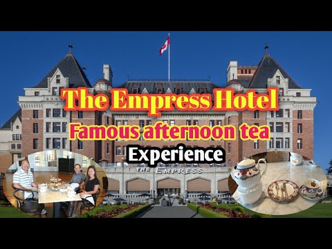 World-famous Afternoon Tea At THE EMPRESS Hotel Victoria, BC🇨🇦