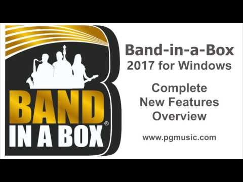 Band-in-a-Box® 2017 for Windows New Features Overview